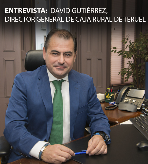 Entrevista: David Gutiérrez, Director General de Caja Rural de Teruel